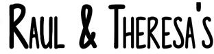 Raul & Theresa's logo